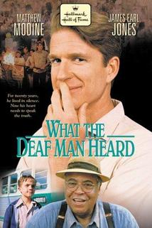 What the Deaf Man Heard