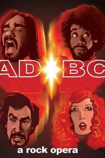 AD/BC: A Rock Opera  - AD/BC: A Rock Opera