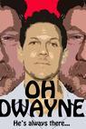 Oh, Dwayne