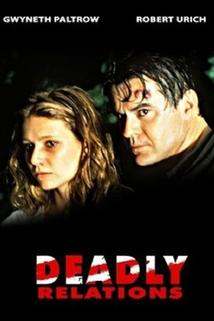 Vražedné vztahy  - Deadly Relations