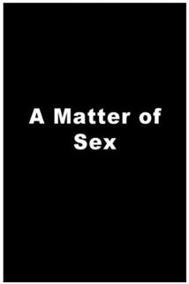 Matter of Sex, A