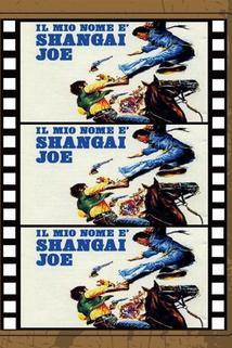 Mio nome è Shangai Joe, Il