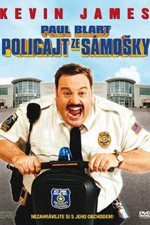 Policajt ze sámošky  - Paul Blart: Mall Cop