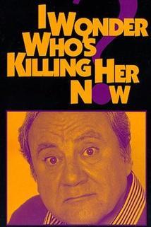 A kdo ji zabije teď?