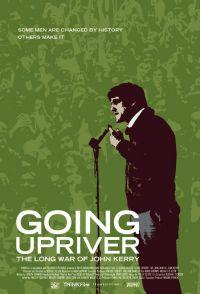 Going Upriver: The Long War of John Kerry  - Going Upriver: The Long War of John Kerry