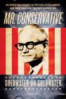 Mr. Conservative: Goldwater on Goldwater (2006)
