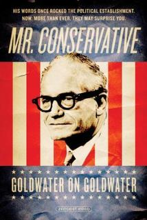 Mr. Conservative: Goldwater on Goldwater  - Mr. Conservative: Goldwater on Goldwater