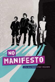 No Manifesto: Film o Manic Street Preachers  - No Manifesto: Film o Manic Street Preachers