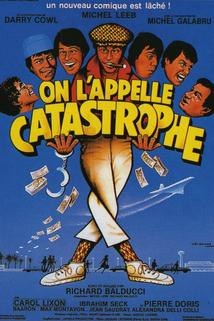On l'appelle catastrophe  - On l'appelle catastrophe