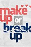 Make Up or Break Up