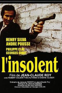 Insolent, L'