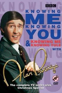 Knowing Me, Knowing You with Alan Partridge  - Knowing Me, Knowing You with Alan Partridge