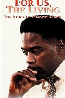 For Us the Living: The Medgar Evers Story  - For Us the Living: The Medgar Evers Story