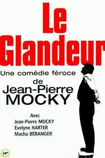 Glandeur, Le