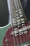 The Joy of the Guitar Riff  - The Joy of the Guitar Riff