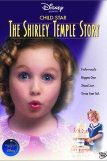 Child Star: The Shirley Temple Story  - Child Star: The Shirley Temple Story