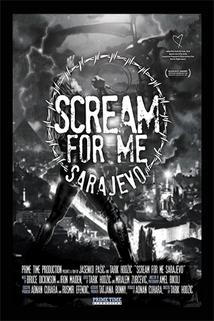 Scream for Me Sarajevo  - Scream for Me Sarajevo