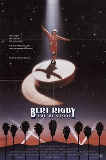 Berte Rigby, jsi hlupák