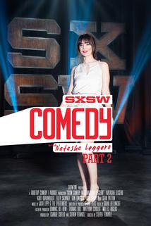 SXSW Comedy with Natasha Leggero: Part 2