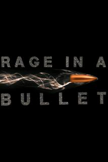 Rage in a Bullet
