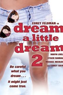 Sni svůj krátky sen 2  - Dream a Little Dream 2