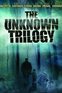 The Unknown Trilogy  - The Unknown Trilogy