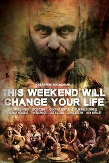 This Weekend Will Change Your Life