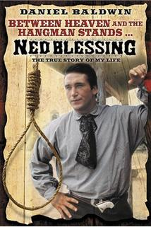 Ned Blessing: The True Story of My Life  - Ned Blessing: The True Story of My Life