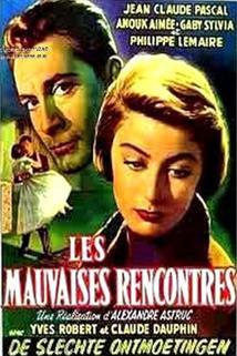 Špatné známosti  - Mauvaises rencontres, Les