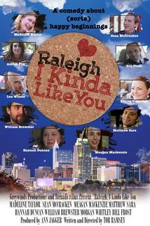 Raleigh, I Kinda Like You  - Raleigh, I Kinda Like You