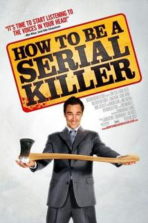 How to Be a Serial Killer  - How to Be a Serial Killer