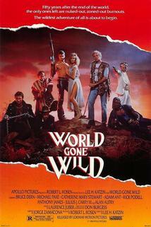 Zdivočelý svět  - World Gone Wild