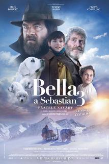 Bella a Sebastian 3: Přátelé navždy  - Belle et Sébastien 3, le dernier chapitre