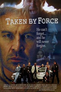 Taken by Force  - Taken by Force