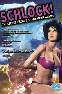 Schlock! The Secret History of American Movies