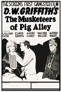 The Musketeers of Pig Alley  - The Musketeers of Pig Alley
