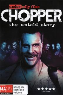 Underbelly Files: Chopper  - Underbelly Files: Chopper