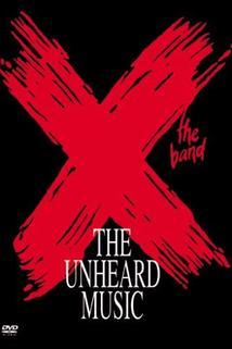 X: The Unheard Music  - X: The Unheard Music