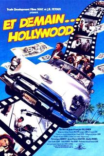 Et demain... Hollywood!