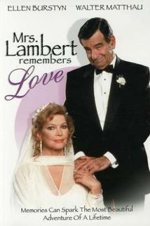 Paní Lambertová si vzpomíná na lásku  - Mrs. Lambert Remembers Love