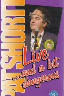 Pat Shortt: Live and a Bit Dangerous