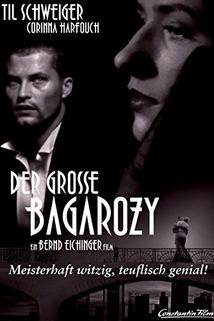 Grosse Bagarozy, Der