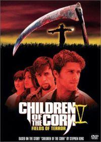 Children of the Corn V: Fields of Terror  - Children of the Corn V: Fields of Terror
