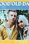 Macklemore & Kesha: Good Old Days