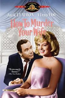 Jak zabít svou ženu