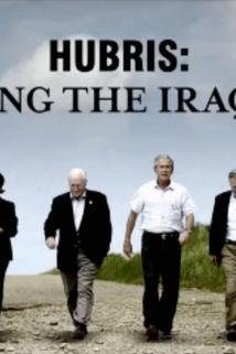 Hubris: Selling the Iraq War  - Hubris: Selling the Iraq War