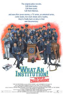 What an Institution: The Story of Police Academy  - What an Institution: The Story of Police Academy