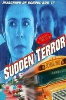 Sudden Terror: The Hijacking of School Bus #17  - Sudden Terror: The Hijacking of School Bus #17