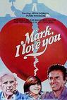Mám tě rád, Marku (1980)
