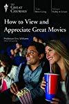 How to View and Appreciate Great Movies